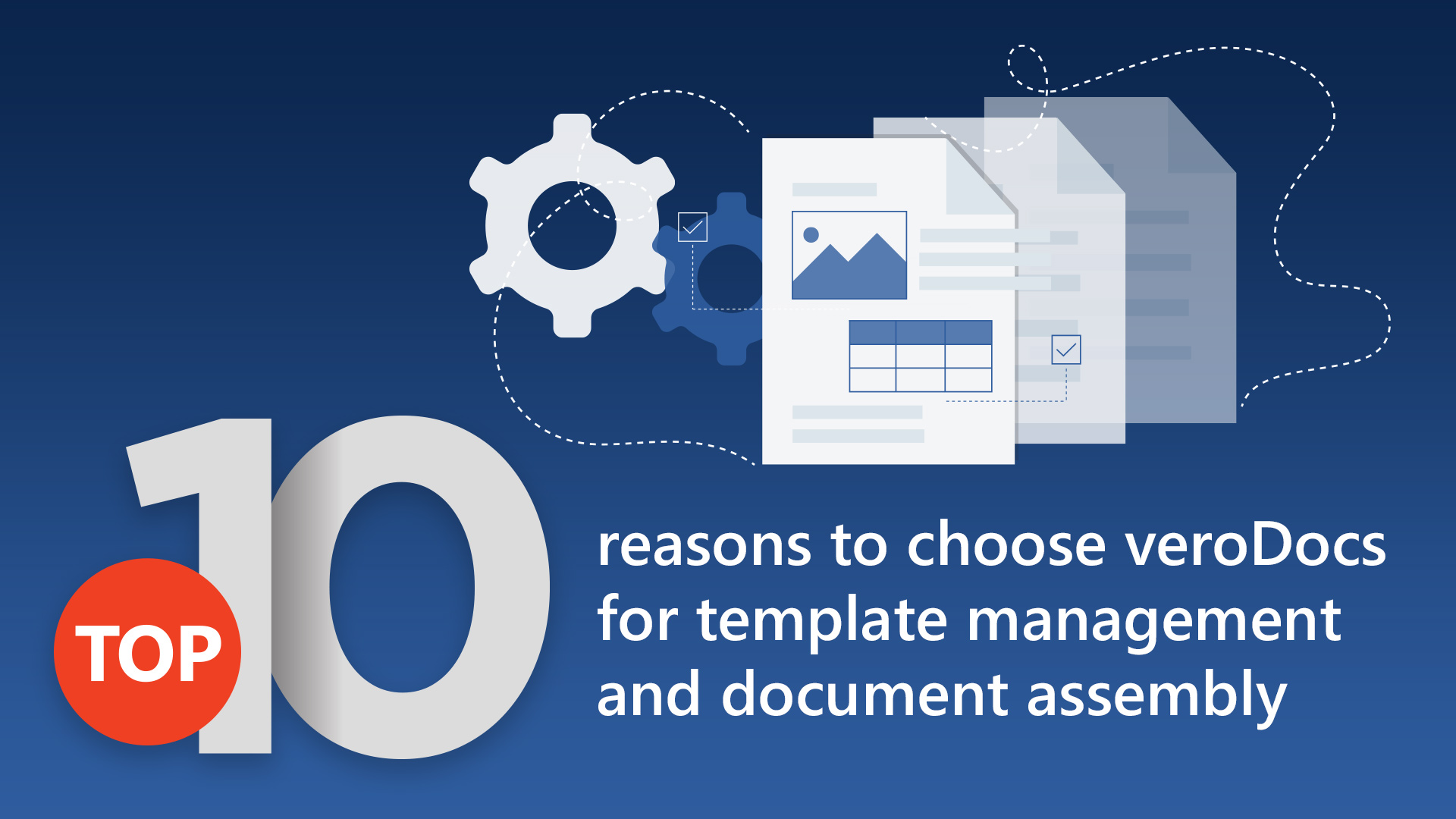 10 reasons to choose veroDocs for template management and document assembly