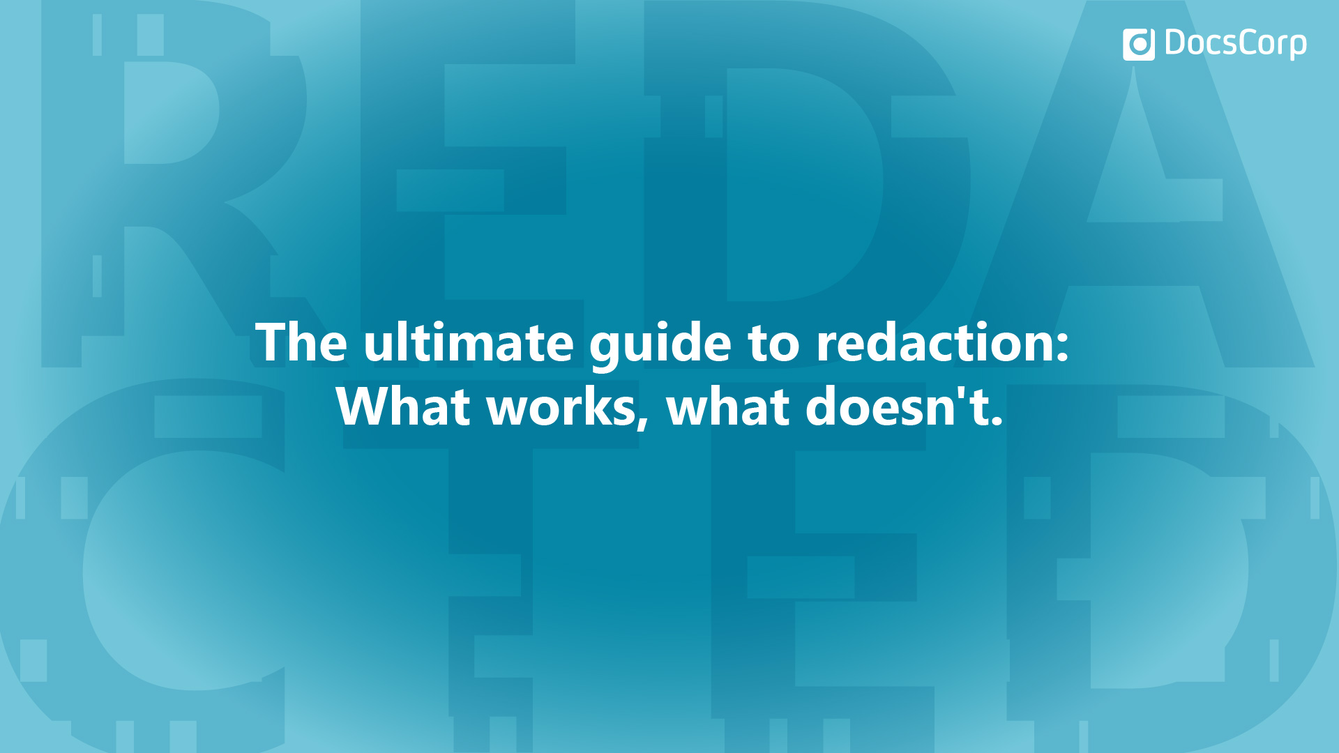 DocsCorp publishes industry guide to help everyone get redaction right